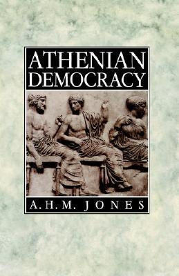 Athenian Democracy  by  A.H.M. Jones