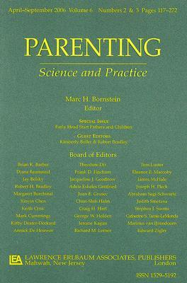Parenting: Science and Practice, Volume 6: Early Head Start Fathers and Children, Numbers 2 & 3  by  Kimberly Boller
