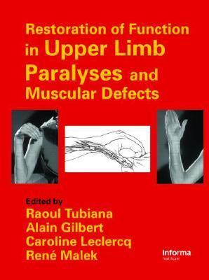 Restoration Of Function In Upper Limb Paralyses And Muscular Defects  by  Raoul Tubiana