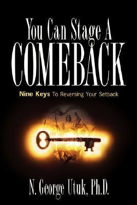 You Can Stage a Comeback  by  N. George George Utuk