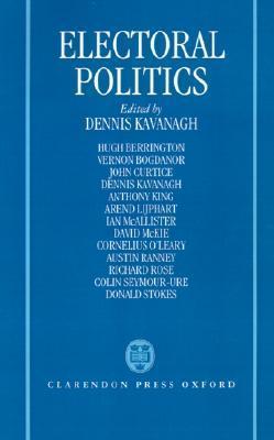 Electoral Politics Dennis Kavanagh