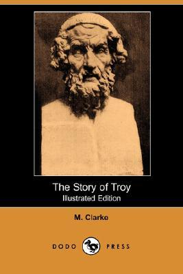 The Story of Troy (Illustrated Edition)  by  M. Clarke