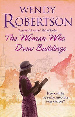 The Woman Who Drew Buildings. Wendy Robertson  by  Wendy Robertson