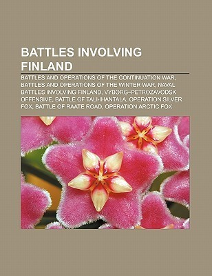 Battles Involving Finland: Battles and Operations of the Continuation War, Battles and Operations of the Winter War Source Wikipedia