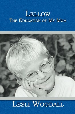 Lellow: The Education of My Mom Lesli Woodall