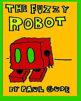 The Fuzzy Robot: A Color-It-Yourself Book  by  Paul Gude by Paul Gude