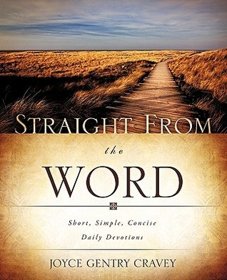 Straight from the Word  by  Joyce Gentry Cravey