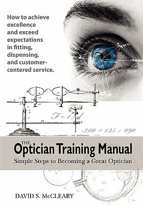 The Optician Training Manual  by  David McCleary