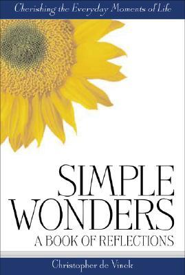 Simple Wonders: A Book of Reflections Christopher de Vinck