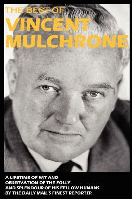 The Best of Vincent Mulchrone  by  Vincent Mulchrone