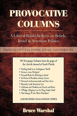 Provocative Columns Volume II: A Liberal Rabbi Reflects on Beliefs, Israel & American Politics  by  Bruce Warshal