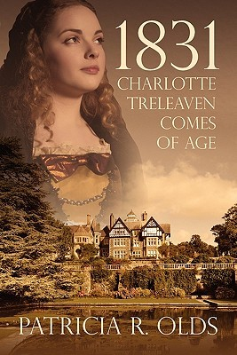1831: Charlotte Treleaven Comes of Age Patricia R. Olds