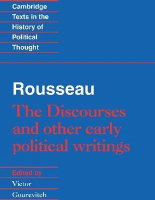Rousseau: The Discourses and Other Early Political Writings Jean-Jacques Rousseau