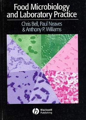 Food Microbiology and Laboratory Practice Chris Bell