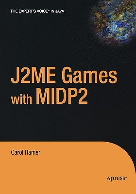 J2ME Games with MIDP 2  by  Carol Hamer