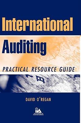 International Auditing: Practical Resource Guide David ORegan