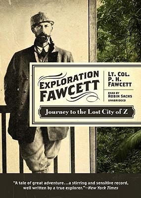 Exploration Fawcett Colonel Percy Fawcett