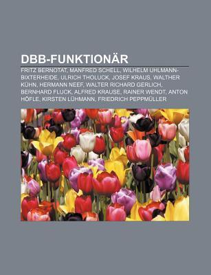 Dbb-Funktion R: Fritz Bernotat, Manfred Schell, Wilhelm Uhlmann-Bixterheide, Ulrich Tholuck, Josef Kraus, Walther K Hn, Hermann Neef Source Wikipedia