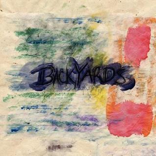Backyards  by  John Elliott