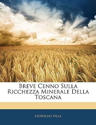 Breve Cenno Sulla Ricchezza Minerale Della Toscana Leopoldo Pilla