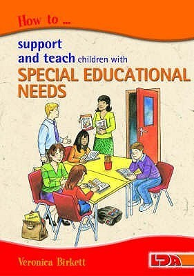 How To Support And Teach Children With Special Educational Needs Veronica Birkett