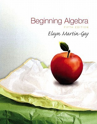 Beginning Algebra Value Pack (Includes CD Lecture Series & Student Solutions Manual for Beginning Algebra)  by  Elayn Martin-Gay