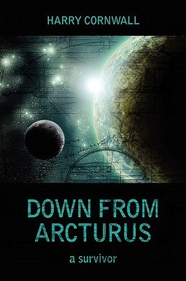 Down from Arcturus: A Survivor Harry Cornwall