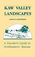 Kaw Valley Landscapes James R. Shortridge