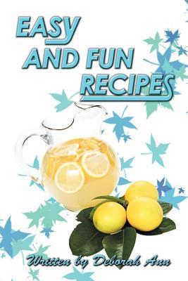 Easy and Fun Recipes  by  Deborah  Ann