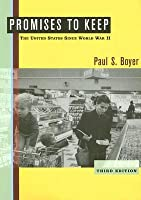Promises to Keep Second Edition and Discovering the American Past Volume 2 and Oates Volume 2 and Atlas and Internet Supplement Paul S. Boyer