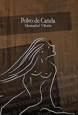 Polvo de Canela  by  Marisabel Viloria