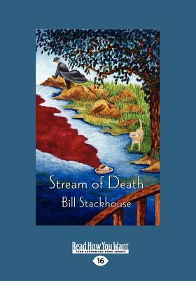 Stream of Death: An Ed McAvoy Mystery (Large Print 16pt) Bill Stackhouse