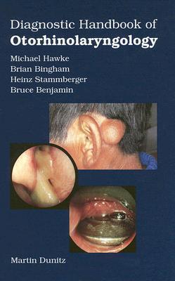 Diagnostic Handbook of Otorhinolaryngology Michael Hawke