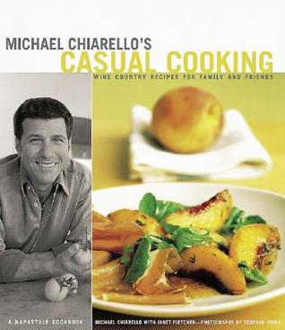 Recipes from Michael Chiarellos Napa Michael Chiarello