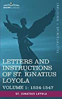 Letters and Instructions of St. Ignatius Loyola Volume 1  by  Ignatius of Loyola