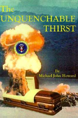 The Unquenchable Thirst Michael Howard