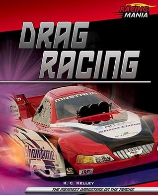 Drag Racing K.C. Kelley