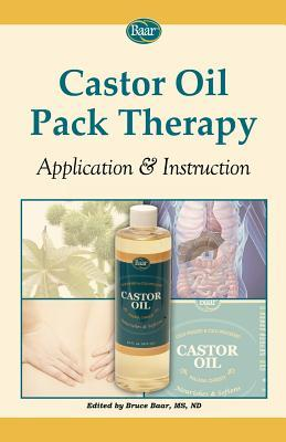 Castor Oil Pack Therapy: Application & Instruction Bruce Baar