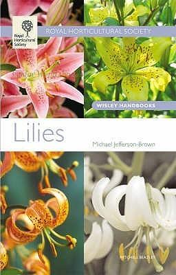 Lilies (Wisley Handbooks) Michael Jefferson-Brown