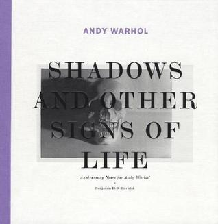 Andy Warhol: Shadows and Other Signs of Life Benjamin H.D. Buchloh
