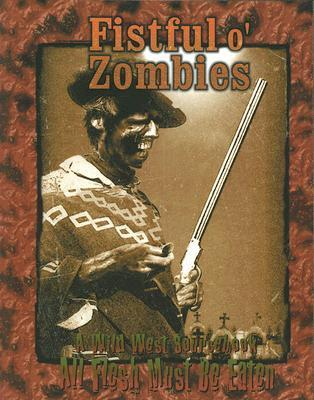 Fistful O Zombies  by  M. Alexander Jurkat