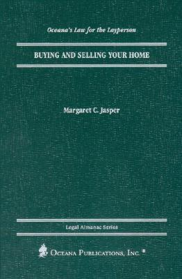 Buying and Selling Your Home Margaret C. Jasper
