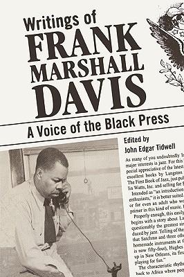 Writings of Frank Marshall Davis: A Voice of the Black Press  by  Frank Marshall Davis
