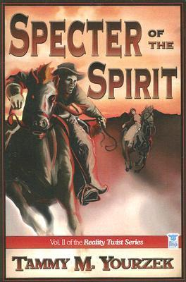 Specter of the Spirit  by  Tammy Yourzek