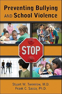 Why School Anti-Bullying Programs Dont Work Stuart W. Twemlow