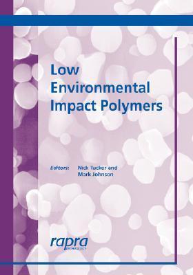 Low Environmental Impact Polymers  by  N. Tucker