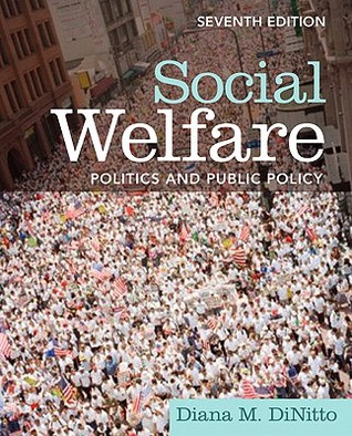 Social Welfare Student Access Code: Politics and Public Policy  by  Diana M. DiNitto