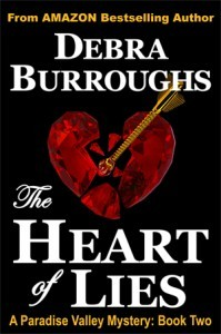 The Heart of Lies (Paradise Valley Mystery, #2) Debra Burroughs