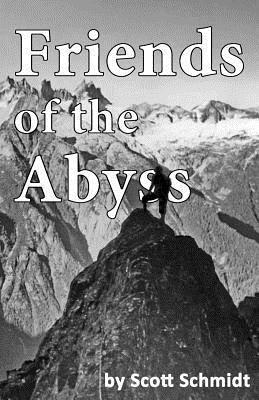Friends of the Abyss: Climbing with Bob Richards Scott Schmidt