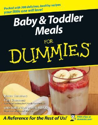 Baby & Toddler Meals for Dummies  by  Dawn Simmons